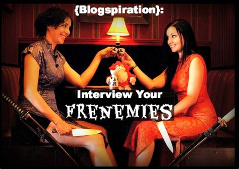 Ways To Ditch A Frenemy by Blogspiration Interviewing Frenemies Lacy Boggs