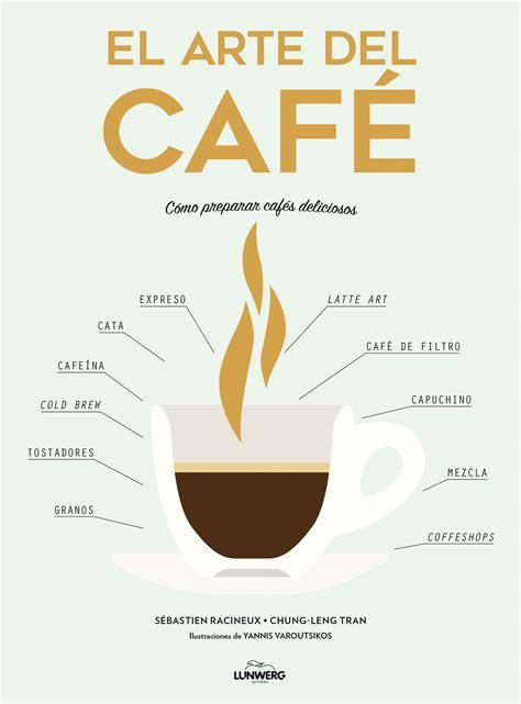 libro smile el arte el arte del caf 233 un manual para los m 225 s cafeteros