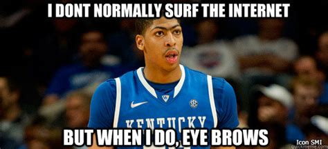 Anthony Davis Meme - i dont normally surf the internet but when i do eye brows