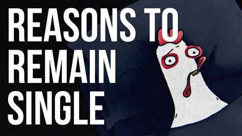 8 Reasons To Stay Single But Together And How by Reasons To Remain Single