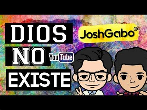 dios no existe the 8483068249 dios no existe origen del universo joshgabo vlog tv youtube
