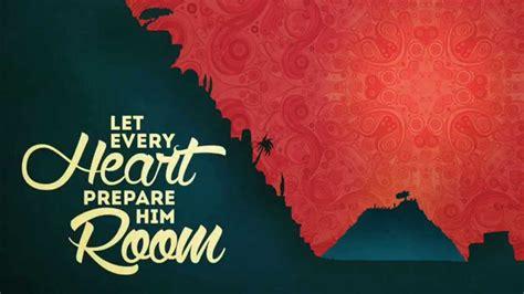 let every prepare him room let every prepare him room