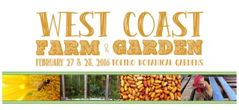 stop 28 farm and nursery feb 27 28 west coast farm garden show tofino bc agrarians