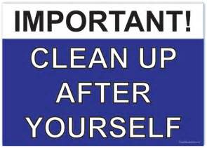 Bathroom Signs To Clean Up After Yourself Clean Up After Yourself Sign 420 X 594mm A2 5s