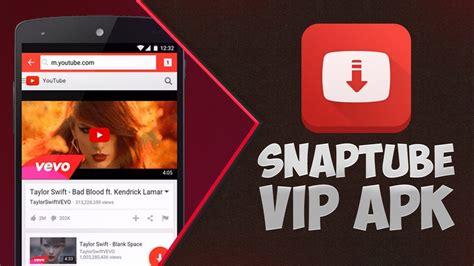 edjing premium hd full version apk snaptube vip youtube downloader hd video v4 14 0 8692