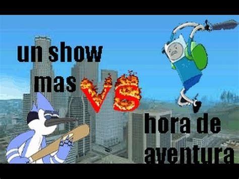 imagenes de un show mas y hora de aventura juntos loquendo hora de aventura vs un show mas youtube