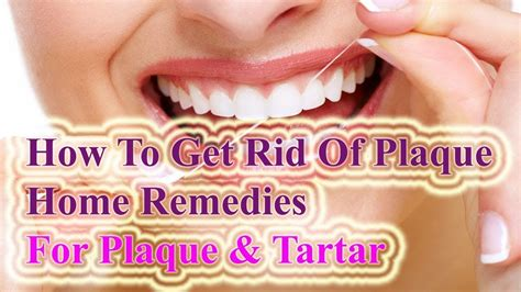 how to get rid of plaque home remedies for plaque and