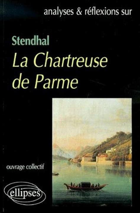 la chartreuse de parme 0265314313 stendhal la chartreuse de parme lettres sciences humaines aux editions ellipses