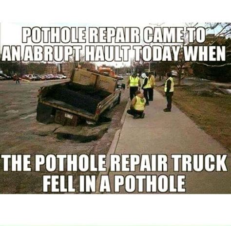 Funny Pictures Of Memes - pothole repair fail meme