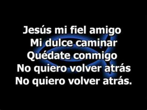 imagenes de dios mi unico amigo cancion letra abel zavala jesus mi fiel amigo youtube