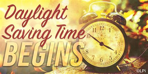 When Is Day Lights Savings by Daylight Savings Time Begins