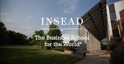 Insead Executive Mba Fontainebleau by The Business School For The World Insead