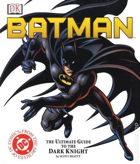 The Ultimate Guide Dk Publishing Ebooke Book batman the ultimate guide to the hc 2001 dk comic books