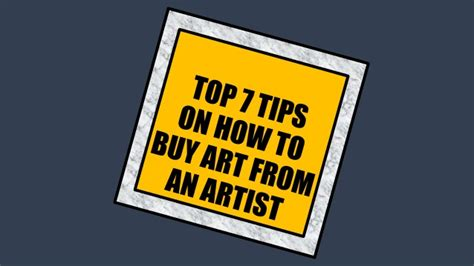 Top 7 Tips For by Top 7 Tips For Buying From An Artist