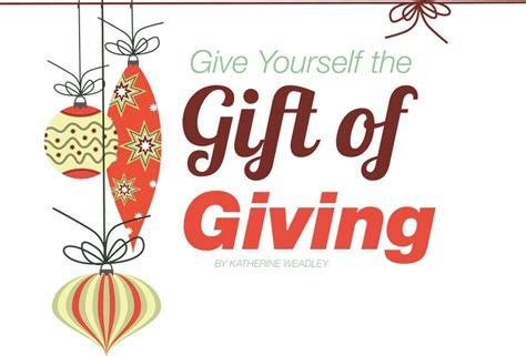 The Gift Of Giving by Give Yourself The Gift Of Giving December 3 2014