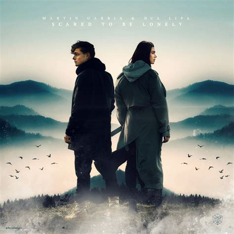 martin garrix dua lipa scared to be lonely uplink martin garrix and dua lipa scared to be lonely by