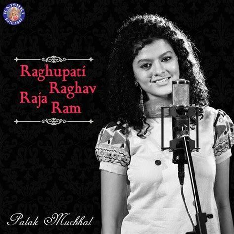 raghupati raghav raja ram song raghupati raghav raja ram song by palak muchhal from