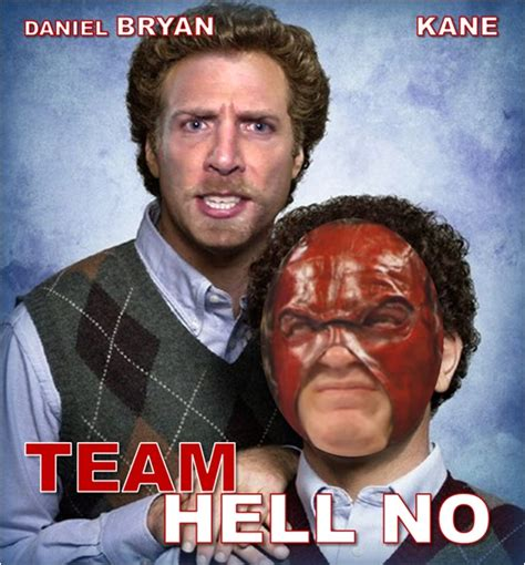 Daniel Bryan No Meme - team hell no in step brothers alternate universe know