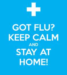 got flu keep calm and stay at home poster bcm keep