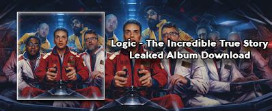 logic the incredible true story telecharger