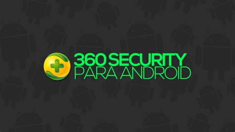 360 mobile security virus 360 mobile security excelente anti v 237 rus leve e gr 225 tis