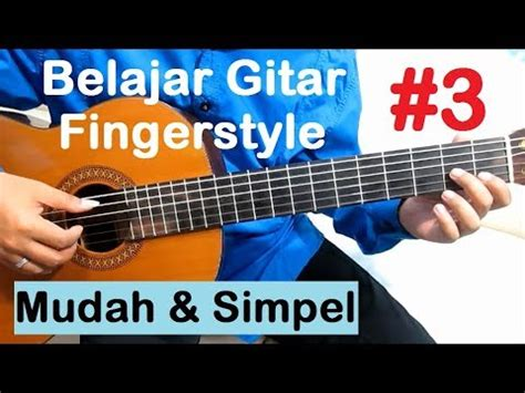 Download Video Tutorial Belajar Gitar Fingerstyle | belajar gitar fingerstyle 3 tutorial 3 mudah simpel