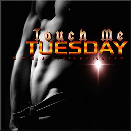 touch  tuesday  graphics quotes comments images   myspace facebook