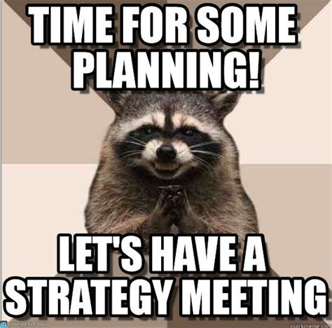 Funny Raccoon Meme - time for some planning evil plotting raccoon meme on