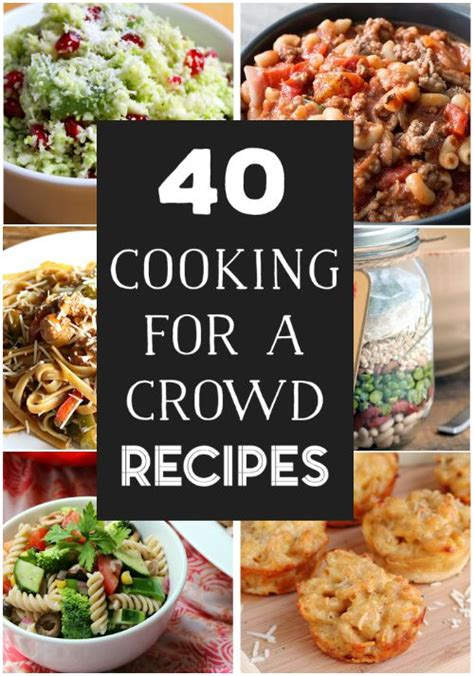 40 delicious cooking for a crowd recipes
