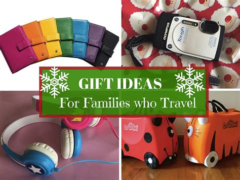 gift ideas for travelers gift ideas for families who travel on the move