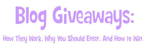 Why Should I Win A Giveaway - blog giveaways how they work why you should enter and how to win contest corner