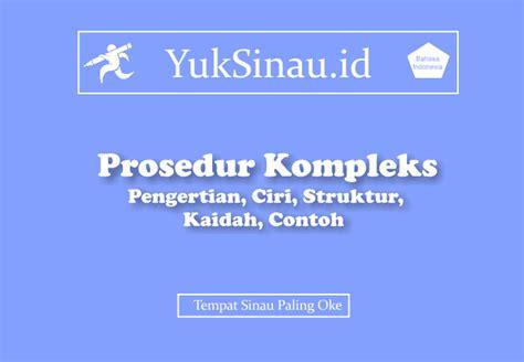 contoh teks prosedur kompleks oleh kelompok 5 x mia 2 sman teks prosedur kompleks struktur kaidah contoh yuksinau id