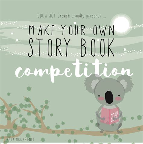 make my own picture book make your own story book competition cbca act branch