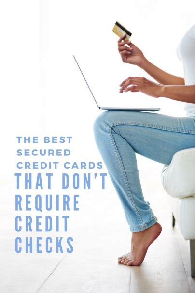 That Don T Require A Background Check The Best Secured Credit Cards That Don T Require Credit Checks