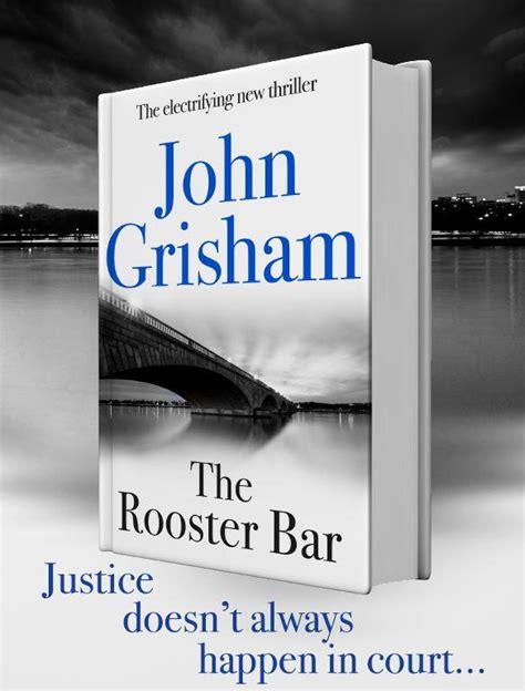 the rooster bar the the rooster bar the new york times number one bestseller amazon co uk john grisham