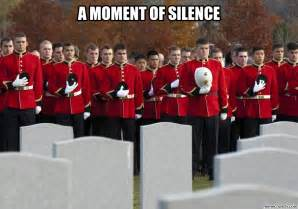Moment Of Silence Meme - a moment of silence