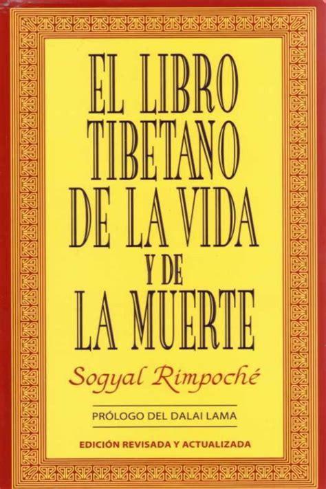 el libro de las 8490323631 el libro tibetano de la vida y de la muerte rinpoch 233 sogyal libros gratis
