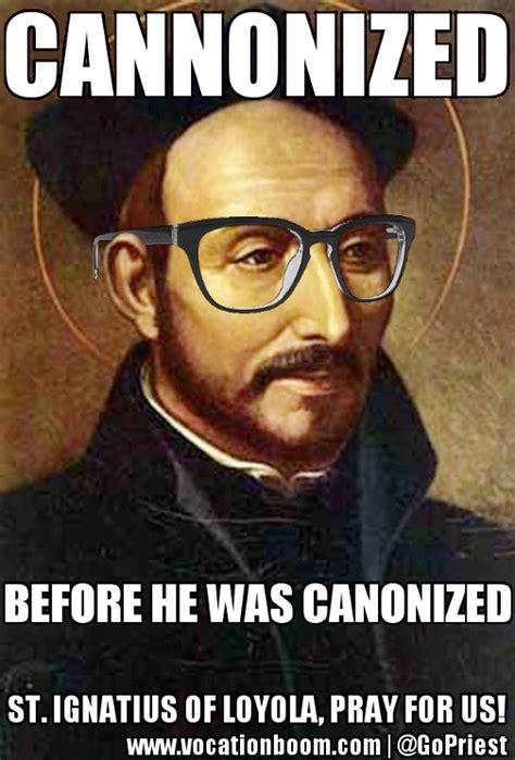 St Joe Memes - feast of st ignatius of loyola vocation boom