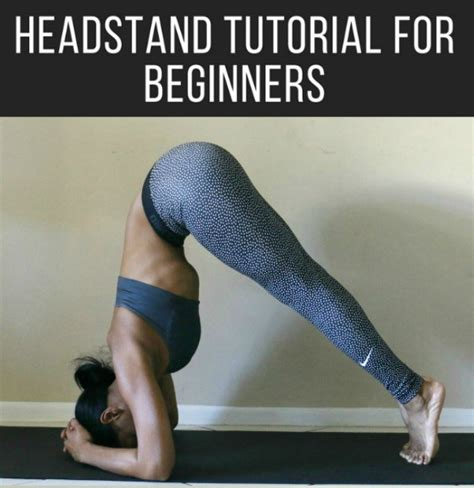 tutorial yoga headstand tutorial for yoga beginners beauty the beat
