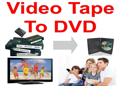 best way to transfer vhs to dvd transferring to dvd before it s late