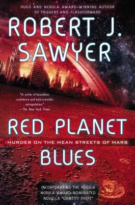 robert mars futurelics past is present books planet blues by robert j sawyer reviews discussion
