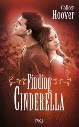 Colleen Hoover Finding Cinderella la f 233 e liseuse et les livres finding cinderella colleen