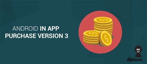 android in app purchase implement in app purchase version 3 android tutorial