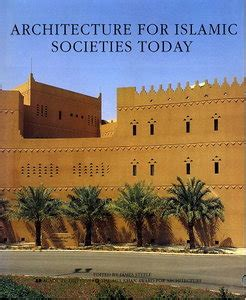 Contemporay Architecture Of Islamic Societies architecture for islamic societies today free ebooks