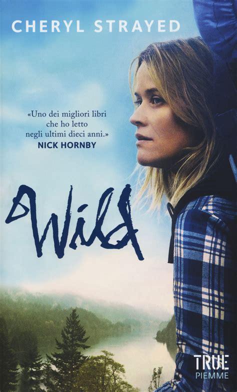 libro wild libro wild di cheryl strayed