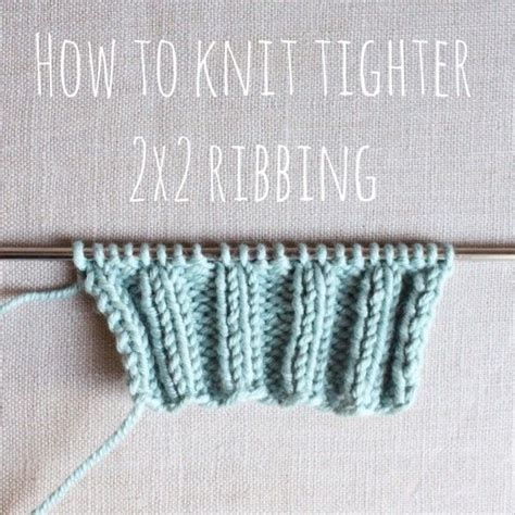 knitting tutorial knitting tutorial tighter 2 215 2 ribbing january 10 2014
