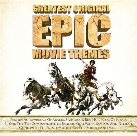 epic film themes greatest original epic movie themes various artists