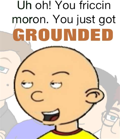 2601yd 168 Original Just you are grounded grounded grounded beaned your meme