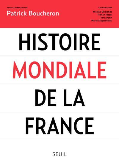 histoire mondiale de la livre histoire mondiale de la france patrick boucheron le seuil histoire h c