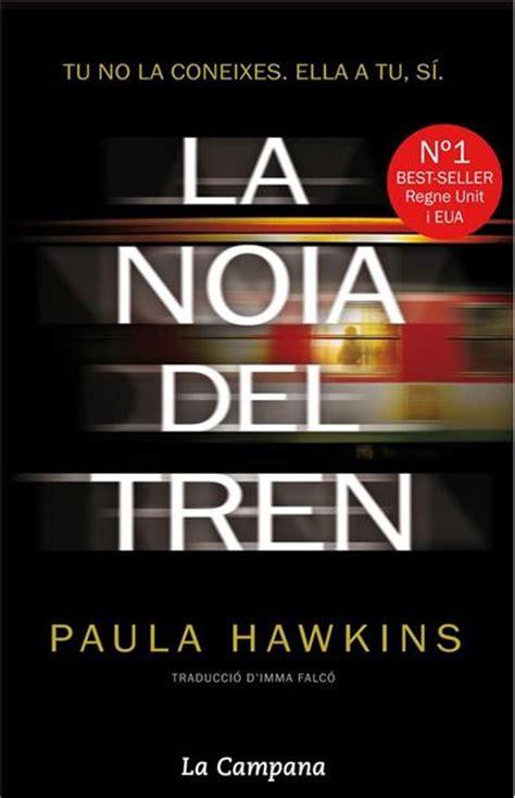 la chica del tren leer la noia del tren paula hawkins comprar libro en fnac es